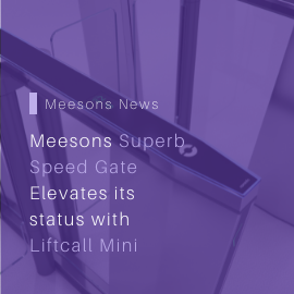 Meesons Superb Speed Gate Elevates its Status with Liftcall Mini